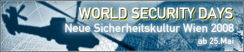 WORLD SECURITY DAYS - Neue Sicherheitskultur Wien 2008